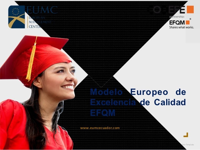CUBIX  |  Professional  Presenta.on  Template        www.eumcecuador.com   Modelo Europeo de Excelencia de...