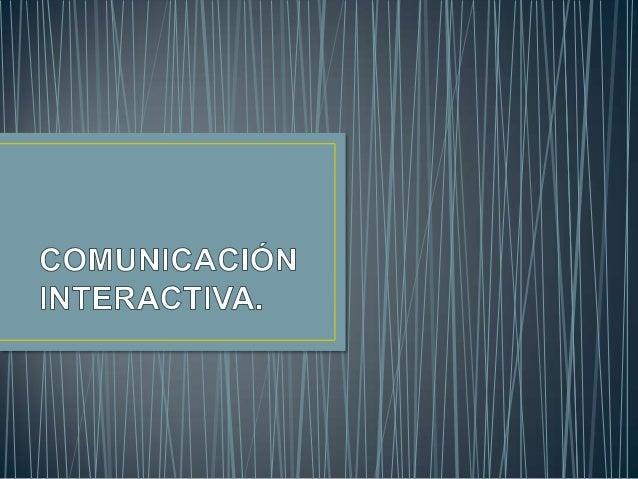 Comunicación Digital Es un tipo de comunicación que ha calado en la vida cotidiana del hombre. Surge como efecto de las nu...
