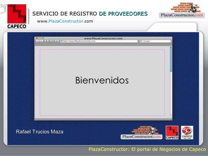 Bienvenidos Rafael Trucios Maza