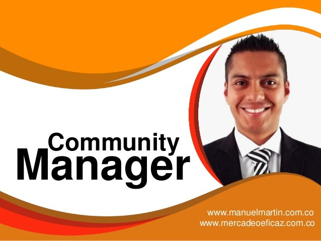 Community Manager www.manuelmartin.com.co www.mercadeoeficaz.com.co