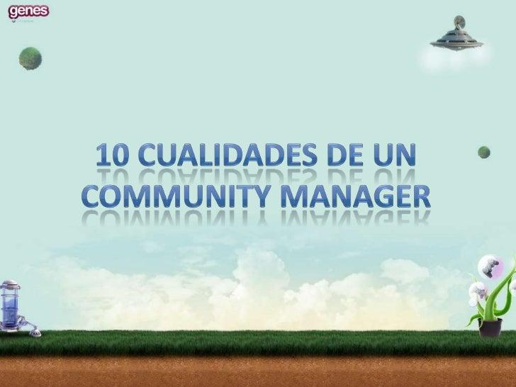 10 cualidades de un Community Manager <br />