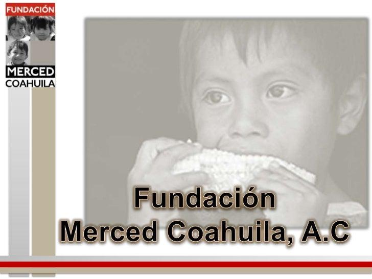 Fundación <br />Merced Coahuila, A.C<br />