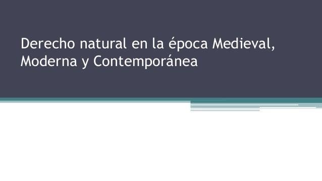 Derecho natural en la época Medieval, Moderna y Contemporánea