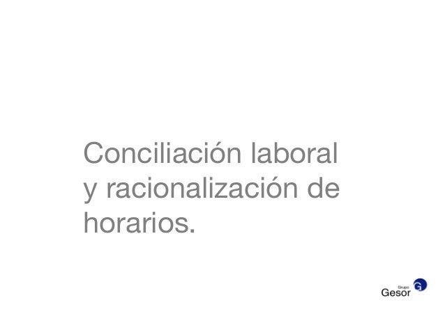 Conciliación laboraly racionalización dehorarios.