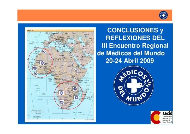 CONCLUSIONES y    REFLEXIONES DEL  III Encuentro Regional de Médicos del Mundo    20-24 Abril 2009