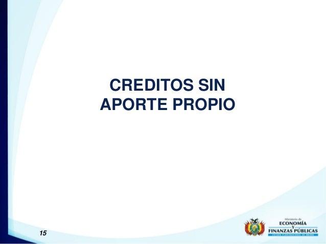 15 CREDITOS SIN APORTE PROPIO
