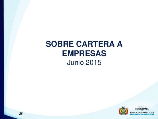 28 SOBRE CARTERA A EMPRESAS Junio 2015