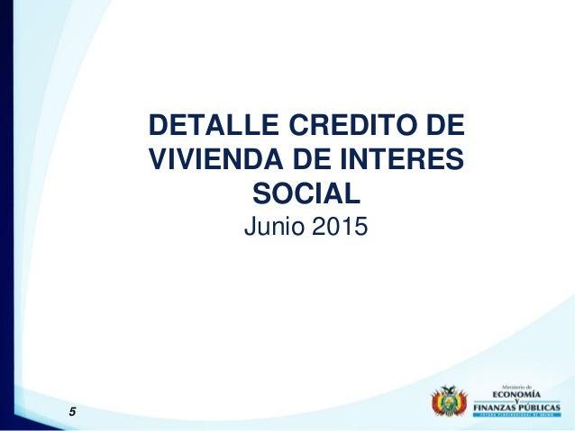 DETALLE CREDITO DE VIVIENDA DE INTERES SOCIAL Junio 2015 5