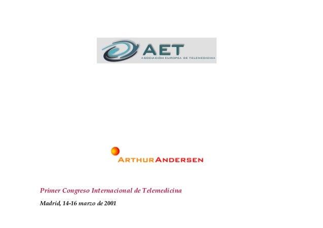 1 Primer Congreso Internacional de Telemedicina Madrid, 14-16 marzo de 2001 INTERNET COMO SOPORTE A UNA NUEVA GENERACIÓN D...