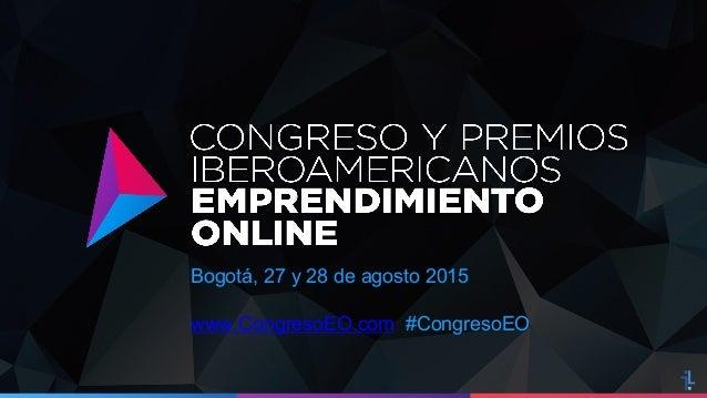 Bogotá, 27 y 28 de agosto 2015 www.CongresoEO.com #CongresoEO