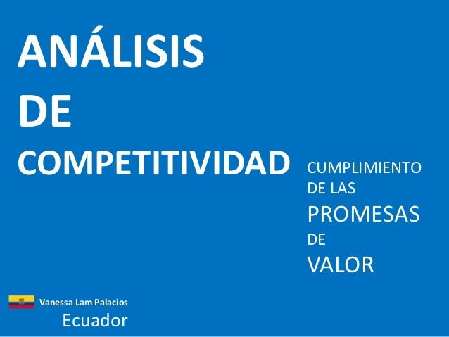 ANÁLISISDECOMPETITIVIDAD          CUMPLIMIENTO                        DE LAS                        PROMESAS              ...