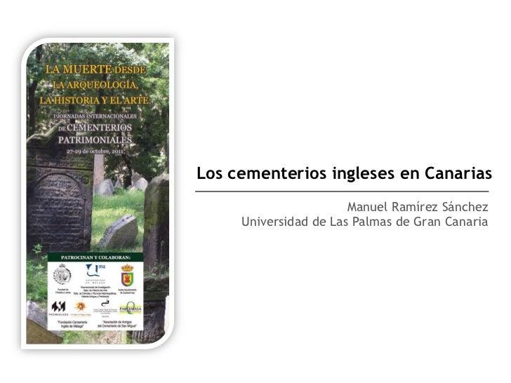 Los cementerios ingleses en Canarias                       Manuel Ramírez Sánchez     Universidad de Las Palmas de Gran Ca...
