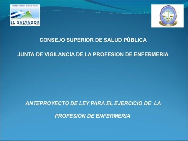 CONSEJO SUPERIOR DE SALUD PÚBLICAJUNTA DE VIGILANCIA DE LA PROFESION DE ENFERMERIA  ANTEPROYECTO DE LEY PARA EL EJERCICIO ...