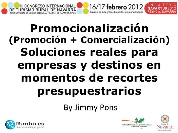 Promocionalización(Promoción + Comercialización) Soluciones reales para empresas y destinos en momentos de recortes   pres...