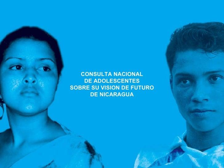 CONSULTA NACIONAL DE ADOLESCENTES SOBRE SU VISION DE FUTURO DE NICARAGUA