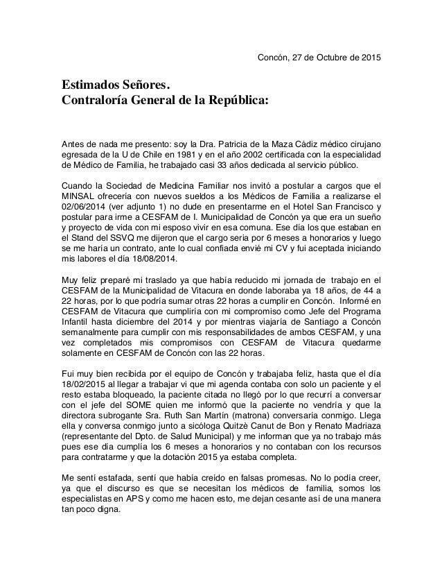 Concón, 27 de Octubre de 2015 Estimados Señores. Contraloría General de la República: Antes de nada me presento: soy la Dr...