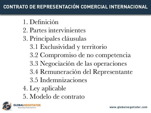 CONTRATO DE REPRESENTACIÓN COMERCIAL INTERNACIONAL 1. Definición 2. Partes intervinientes 3. Principales cláusulas 3.1 Exc...