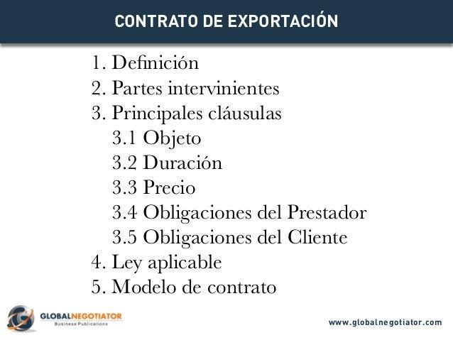 1. Definición 2. Partes intervinientes 3. Principales cláusulas 3.1 Objeto 3.2 Duración 3.3 Precio 3.4 Obligaciones del Pr...