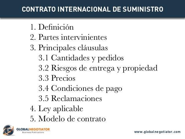 1. Definición 2. Partes intervinientes 3. Principales cláusulas 3.1 Cantidades y pedidos 3.2 Riesgos de entrega y propieda...