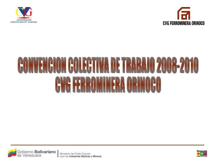 CONVENCION COLECTIVA DE TRABAJO 2008-2010 CVG FERROMINERA ORINOCO