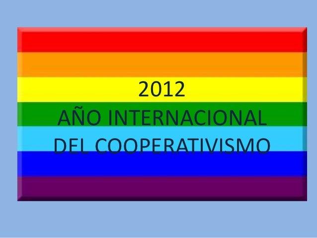 2012AÑO INTERNACIONALDEL COOPERATIVISMO