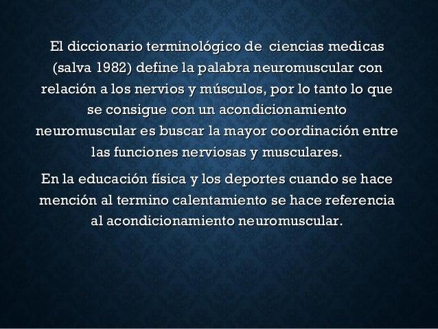El diccionario terminológico de ciencias medicasEl diccionario terminológico de ciencias medicas (salva 1982) define la pa...