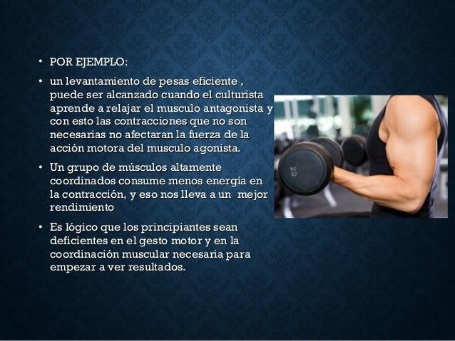 • POR EJEMPLO:POR EJEMPLO: • un levantamiento de pesas eficiente ,un levantamiento de pesas eficiente , puede ser alcanzad...