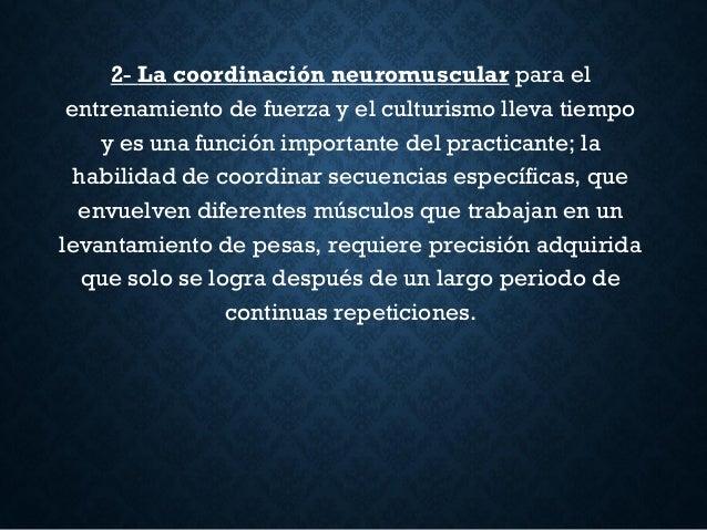 2- Lacoordinación neuromuscularpara el entrenamiento de fuerza y el culturismo lleva tiempo y es una función importante ...