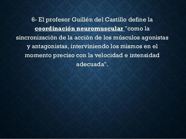 """6- El profesorGuillén del Castillo define la coordinación neuromuscular """"como la sincronización de la acción de los múscu..."""