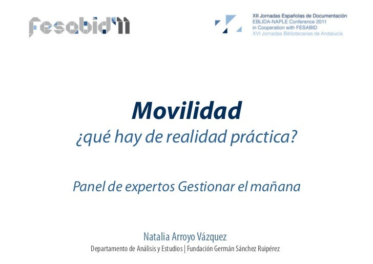 Movilidad¿qué hay de realidad práctica?Panel de expertos Gestionar el mañana                     Natalia Arroyo Vázquez  D...