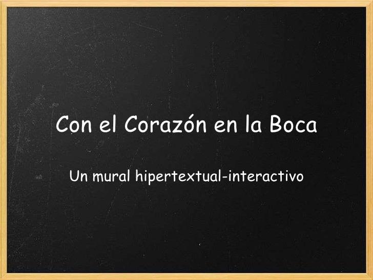 Con el Corazón en la Boca   Un mural hipertextual-interactivo