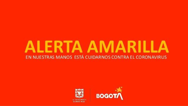 EN NUESTRAS MANOS ESTÁ CUIDARNOS CONTRA EL CORONAVIRUS ALERTA AMARILLA