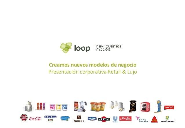 Creamos nuevos modelos de negocio Presentación corporativa Retail & Lujo
