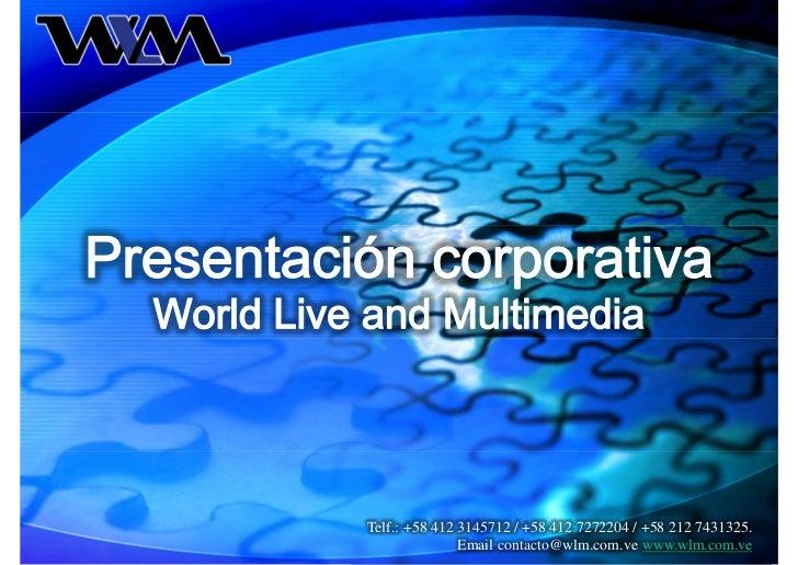 Telf.: +58 412 3145712 / +58 412 7272204 / +58 212 7431325.               Email contacto@wlm.com.ve www.wlm.com.ve