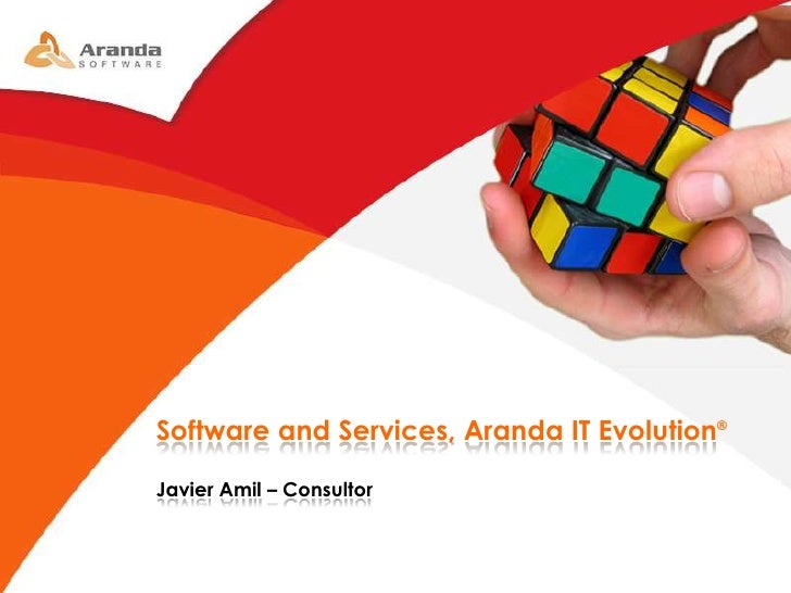 Software and Services, Aranda IT Evolution®<br />Javier Amil – Consultor<br />