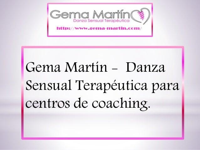 Gema Martín - Danza Sensual Terapéutica para centros de coaching.