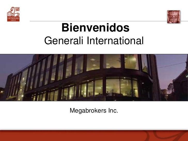 BienvenidosGenerali International<br />Megabrokers Inc.<br />