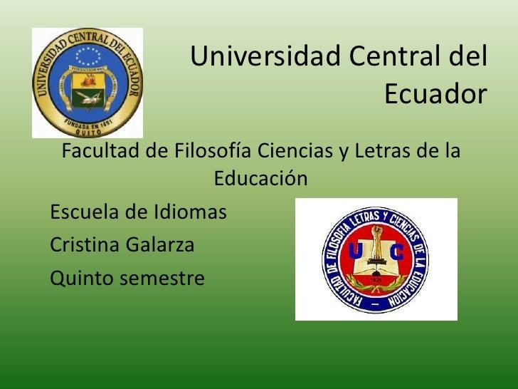 Universidad Central del                             Ecuador Facultad de Filosofía Ciencias y Letras de la                 ...