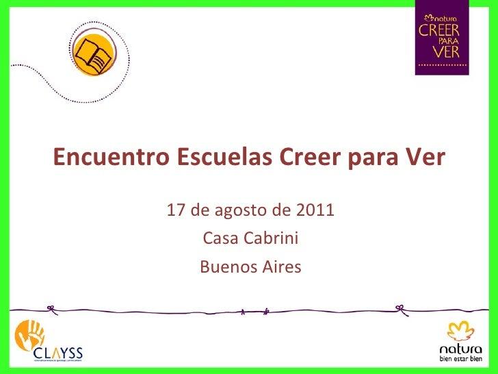 Encuentro Escuelas Creer para Ver 17 de agosto de 2011 Casa Cabrini Buenos Aires
