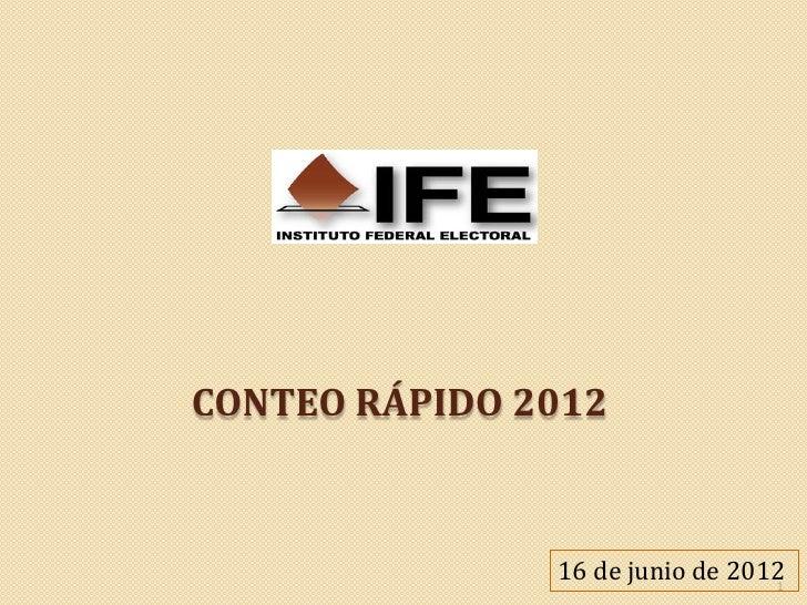 CONTEO RÁPIDO 2012               16 de junio de 2012                                 1