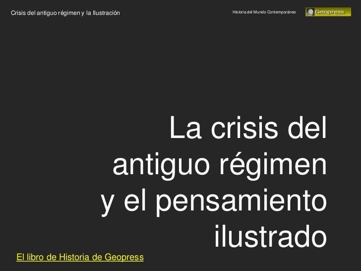 Crisis del antiguo régimen y la Ilustración   Historia del Mundo Contemporáneo                                         La ...