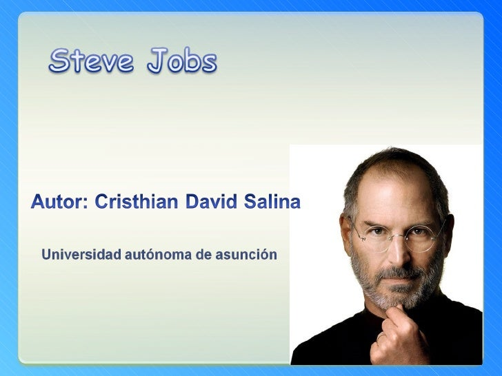 BIOGRAFÍA:Steven Paul Jobs, nacido en SanFrancisco,California,24 deFebrerode1955–PaloAlto,California, 5 deOctubred...