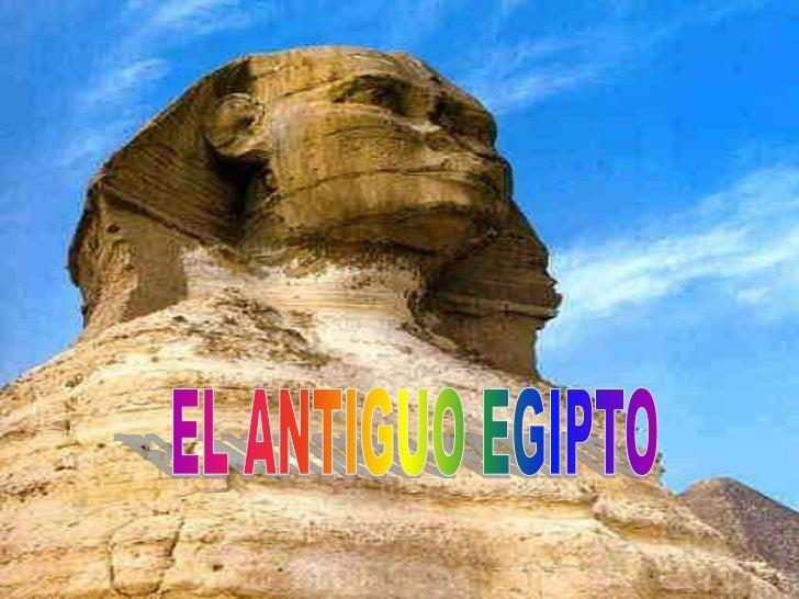 EL ANTIGUO EGIPTO<br />