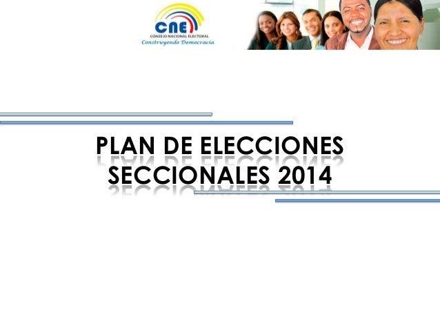 PLAN DE ELECCIONESSECCIONALES 2014