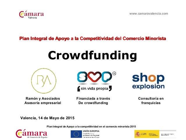 www.camaravalencia.com Plan Integral de Apoyo a la competitividad en el comercio minorista 2015 Plan Integral de Apoyo a l...