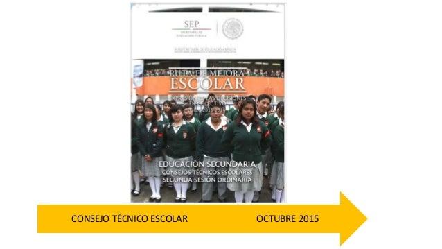 OCTUBRE 2015CONSEJO TÉCNICO ESCOLAR