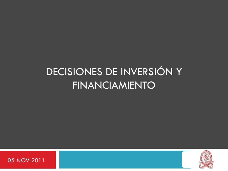 DECISIONES DE INVERSIÓN Y                   FINANCIAMIENTO05-NOV-2011
