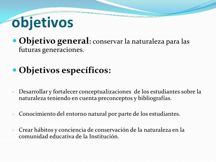 Presentacion cuidado de la naturaleza docente for Objetivo general de un vivero