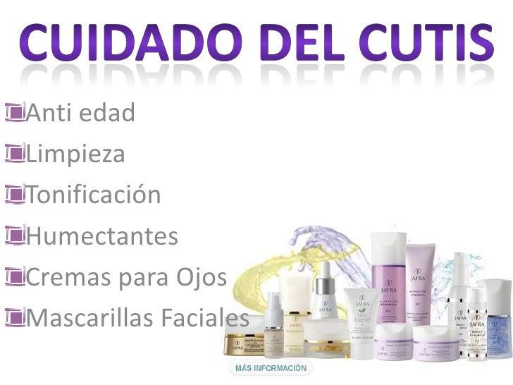 CUIDADO DEL CUTIS<br />Anti edad<br />Limpieza<br />Tonificación<br />Humectantes<br />Cremas para Ojos<br />Mascarillas F...