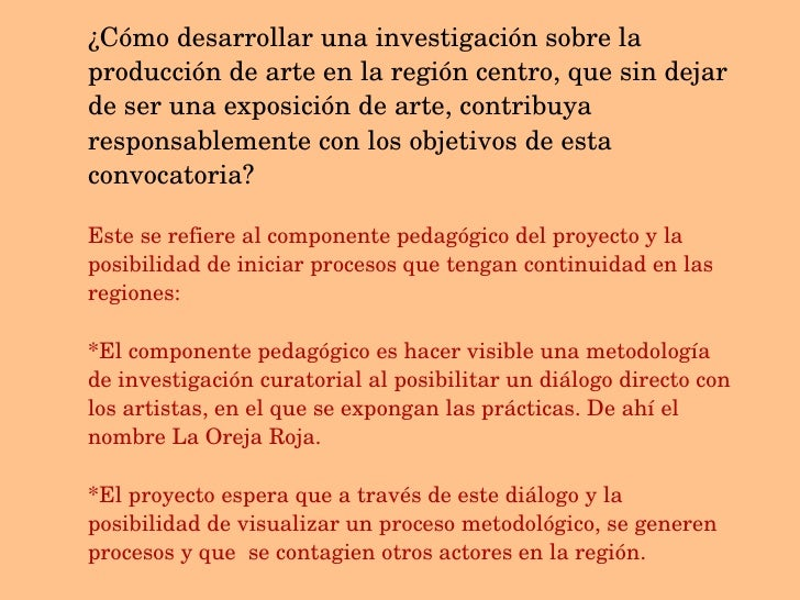 ¿Cómo desarrollar una investigación sobre la producción de arte en la región centro, que sin dejar de ser una exposición d...